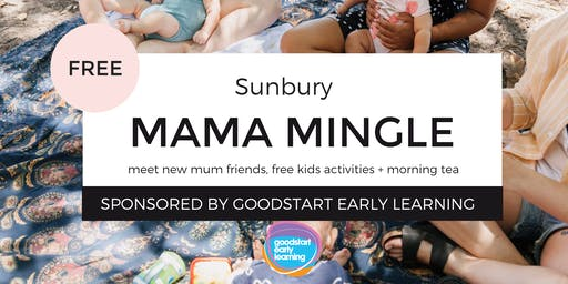 Mama Tribe Sunbury Mama Mingle sponsored by Goodstart Early Learning
