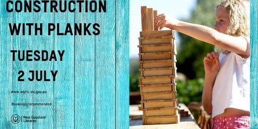 School holiday activity -  Constructing with Planks @ Leongatha Library 11am