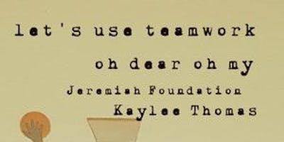 Let's Use Teamwork / Oh Dear Oh My / Jeremiah Foundation / Kaylee Thomas @ miniBar