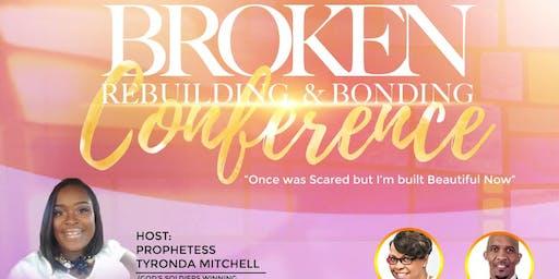 Broken, ReBuilding, & Bonding Conference