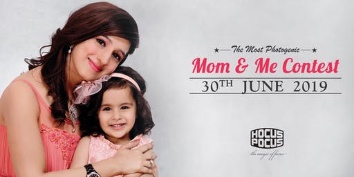 MOST PHOTOGENIC MOM & ME CONTEST – 30th JUNE 2019 | REGISTER NOW!