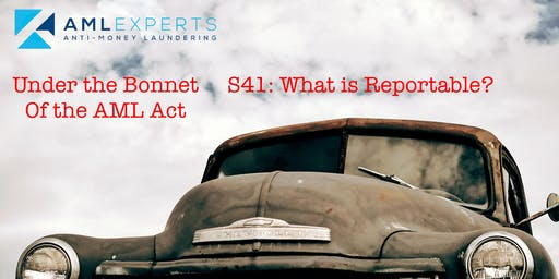 Under the Bonnet of the AML Act: Sect 41 - What is a Reportable Suspicious Matter?