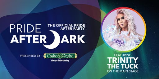 Pride After Dark (19+ Show) presented by Casino Regina