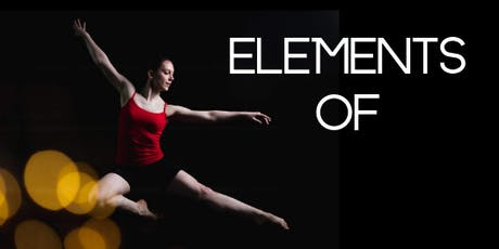 """Elements Of - """"Fleeting reflections on the seemingly mundane, expressed through music and dance"""" tickets"""