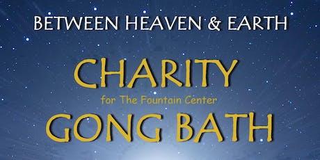 BETWEEN HEAVEN & EARTH -  Charity Gong Bath  tickets
