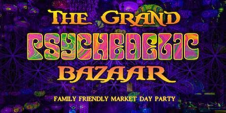 The Grand Psychedelic Bazaar tickets