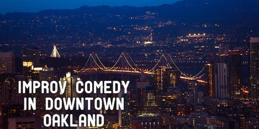 Improv Comedy in Downtown Oakland