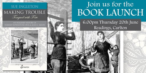 Book launch: Making Trouble (Tongued with Fire) by Sue Ingleton