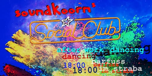 soundkoorn's social club - after work dancing im STRABA 18.07. 18:00
