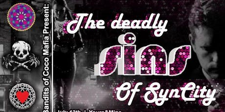 The Deadly Sins of SynCity tickets