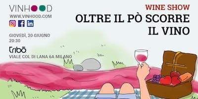 VinHOOD WINESHOW: Oltre il Pò scorre il vino