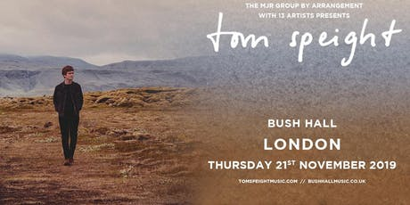 Tom Speight (Bush Hall, London) tickets