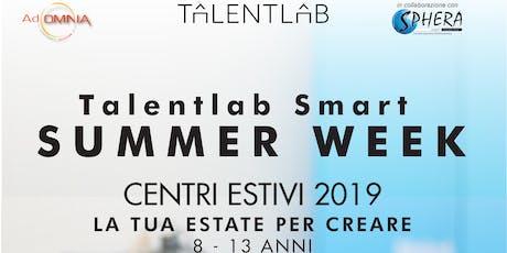 TalentLab Smart SUMMER WEEK - Centri Estivi 2019 biglietti