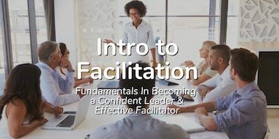 Intro to Facilitation – Fundamentals in Becoming a Confident Leader & Effective Facilitator