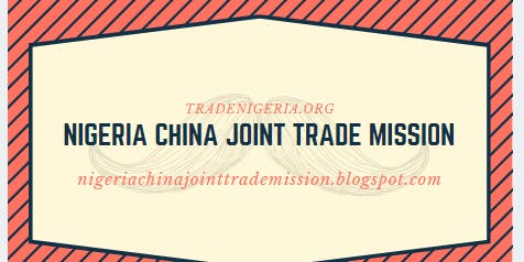 NIGERIA-CHINA JOINT TRADE MISSION