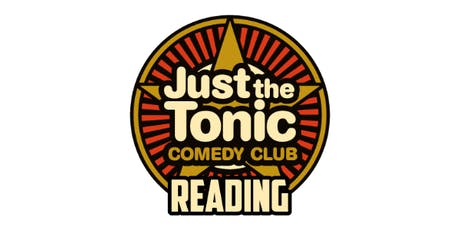Just the Tonic Comedy Club - Reading tickets