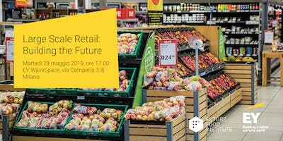 Large Scale Retail: Building The Future