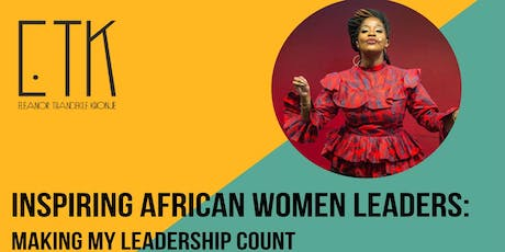 Inspiring African Women Leaders: Making My Leadership Count tickets