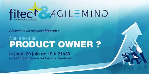 A quoi sert un Product Owner ?