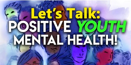 Let's Talk Positive Youth Mental Health Conference tickets