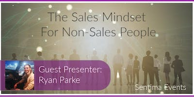 Learning a Sales Mindset - For Non-Sales People and Business Leaders