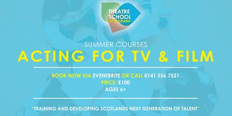 ACTING FOR TV/FILM SUMMER INTENSIVE COURSE tickets