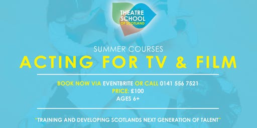 ACTING FOR TV/FILM SUMMER INTENSIVE COURSE