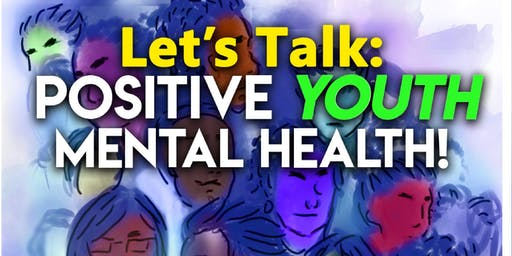 Let's Talk Positive Youth Mental Health Conference