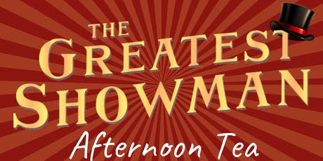 The Greatest Showman Afternoon Tea tickets