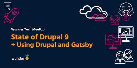 State of Drupal 9 & Using Drupal and Gatsby - Wunder tech meetup tickets
