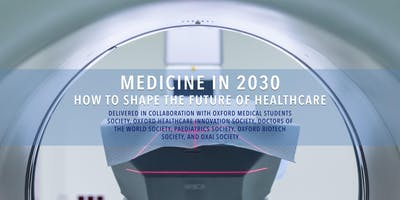 Medicine in 2030: How to shape the future of healthcare