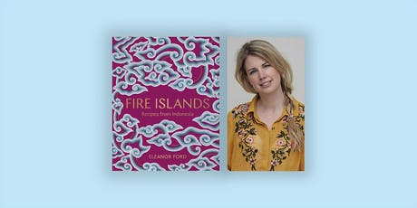 Fire Islands, Recipes from Indonesia by Eleanor Ford tickets