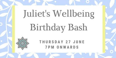 Juliet's Wellbeing Birthday & Launch Party!