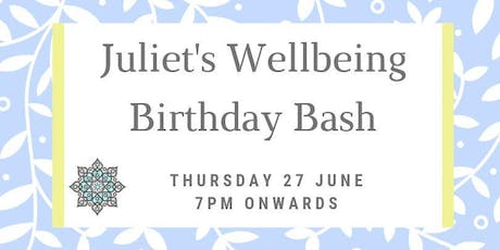 Juliet's Wellbeing Birthday & Launch Party! tickets