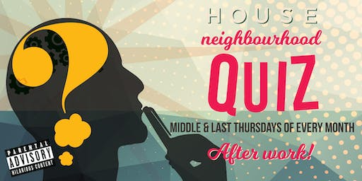 HOUSE presents: OFF THE WALL neighborhood quiz - Thursday 22nd August 2019
