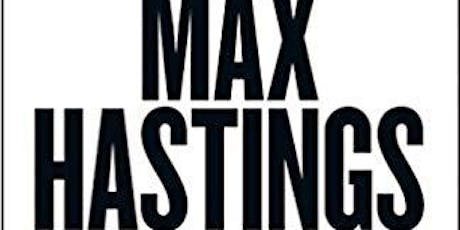 Max Hastings tickets