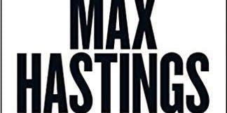 Max Hastings