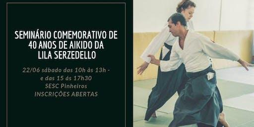 Seminário Comemorativo de 40 anos de Aikido da Lila sensei