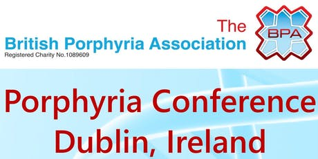 Irish Porphyria Conference - British Porphyria Association tickets