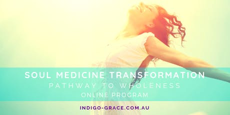 Soul Medicine Transformation Online Program for Women - email to register tickets