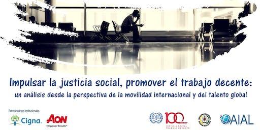 Impulsar la justicia social, promover el trabajo decente: un análisis desde la perspectiva de la movilidad internacional y del talento global