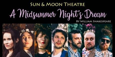 A Midsummer Night's Dream - Outdoor Theatre Event by Sun & Moon Theatre Company tickets