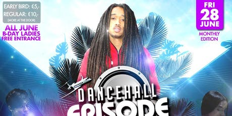 Dancehall Episode Amsterdam presents Dj Madbwoy Bday Bash tickets