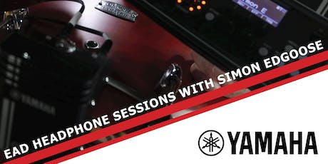Yamaha EAD Headphone Sessions - Manchester tickets