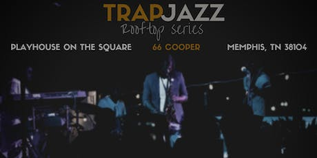 TrapJazz Rooftop July 20 tickets