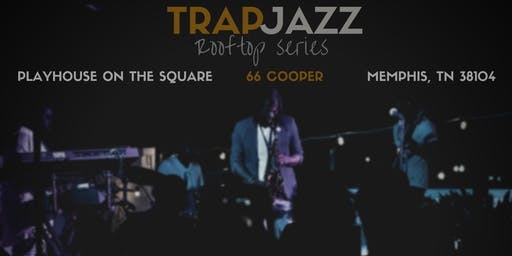 TrapJazz Rooftop July 20