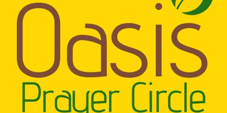 Oasis Prayer Circle - Praying Every Tuesday tickets
