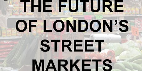 The Future of London's Street Markets (1-day conference) tickets