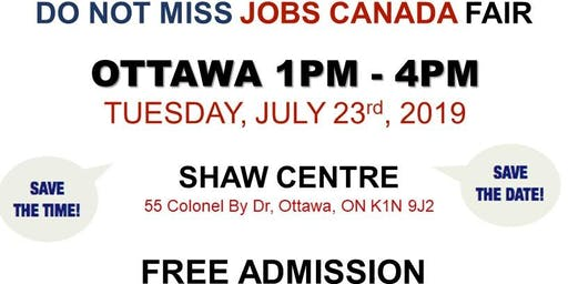 OTTAWA JOB FAIR - July 23rd, 2019