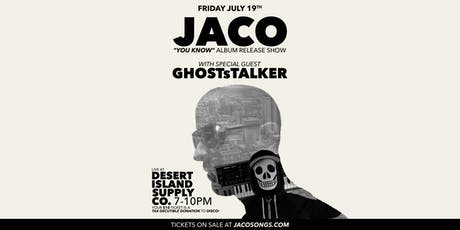 JACO Album Release w/ GHOSTsTALKER (All Tickets are Donations to DISCO!) tickets